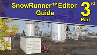 SnowRunner™ Editor Guide. Part #3