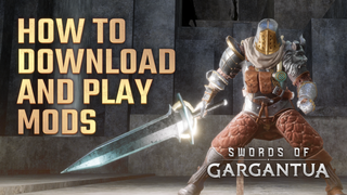 Step-by-Step Guide on How to Play Mods in Swords of Gargantua
