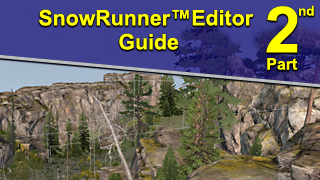 SnowRunner™ Editor Guide. Part #2