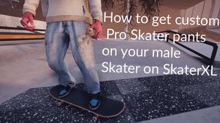 How to get custom Pro Skater Pants in SkaterXL (Evan Smith, Tiago, Asta Pants, Skinny Jean)
