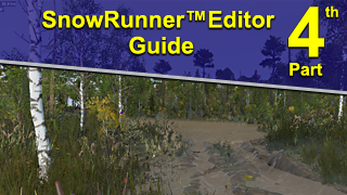 SnowRunner™ Editor Guide. Part #4