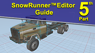 SnowRunner™ Editor Guide. Part #5