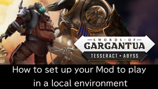 How to set up your Mod to play in a local environment