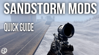 Insurgency Sandstorm - Mod Install and management - Quick guide