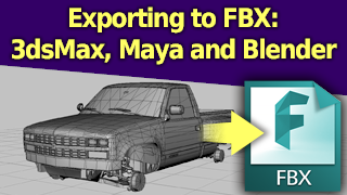 Exporting to Fbx: 3ds Max, Maya, and Blender