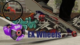 DedFish - Ex Wheels 02 - Part 02