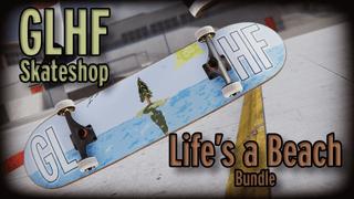 GLHF Skateshop - Life's a Beach Bundle