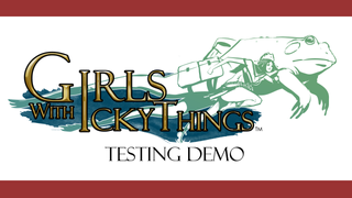 Girls with Icky Things Testing Demo