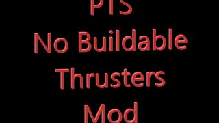 PTS - No Buildable Thrusters
