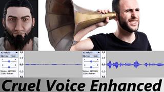 [Audio] Cruel voice enhanced