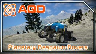 AQD - Planetary Respawn Rovers
