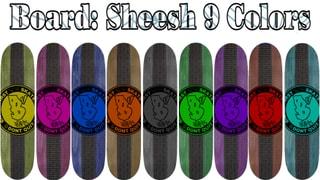 Board Deck Sheesh 9 Colors