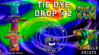 Mush Gang Tie Dye Drop #2
