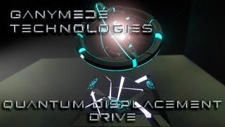 Ganymede Quantum Displacement Drive - NO SCRIPTS