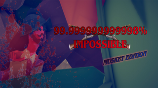 99.9999999998% IMPOSSIBLE