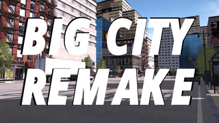 Big City Remake