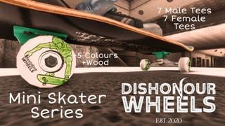Dishonour Wheels Mini Skater Series