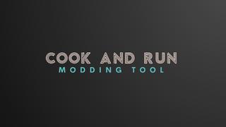 Cook and Run - Modding Utility
