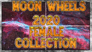 Moon Wheels - Complet 2020 Female Collection