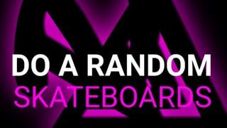 """Random Skateboards """"DO A"""" Series"""