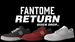 FANTOME RETURN- QUICK DROP