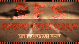 SFS : Ships For Sale - no respawn ship