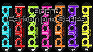 Board Carbon Pro Series + MERCH