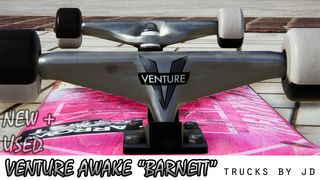"Venture AWAKE ""Barnett"" Trucks (New / Used)"