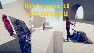 Unit Possession 3.0 Level Impossible !