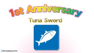 TunaSword 1st Aniversary