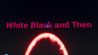 Whait Black and Than