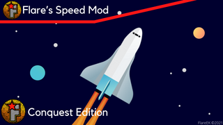 Flare's Speed Mod | Conquest Edition
