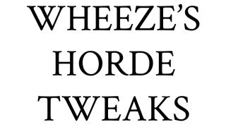 Wheeze's Horde Tweaks