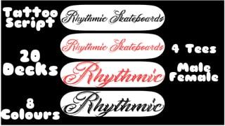 Rhythmic Skateboards Tattoo Script Series