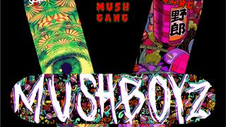 Mush Gang x Dopeboyz
