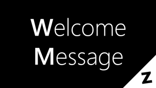 Welcome Message (1.0.2a)