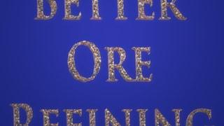 Better Ore Refining - 'Vanilla Version'