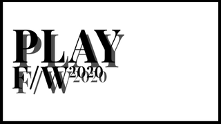 PLAY - FALL/WINTER 2020 COLLECTION