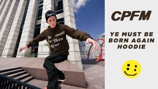 CPFM Ye Must Be Born Again hoodie