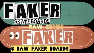 Faker Skateboards Raw Series