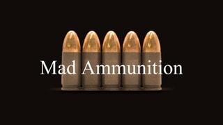 Mad Ammunition