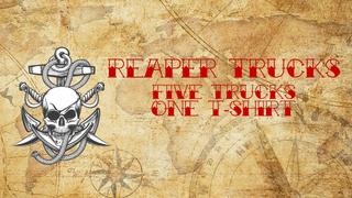 Reaper Trucks Anchor Drop