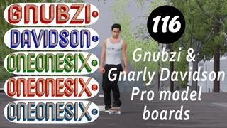 116 Gnubzi and GnarlyDavidson Pro model boards