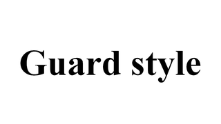 Guard style