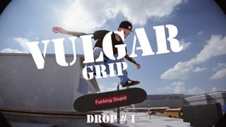 Vulgar Griptape Drop 1