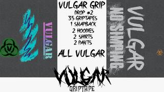 Vulgar Grip Drop #2