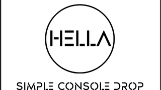 Hella Simple Console Drop