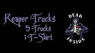 Reaper Trucks Dead Inside
