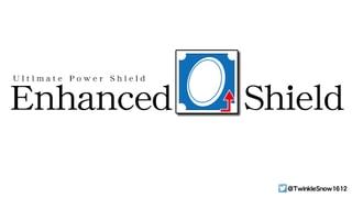 Enhanced Shield