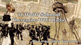 TGWotW Modmod - Theremin + WWI Radio